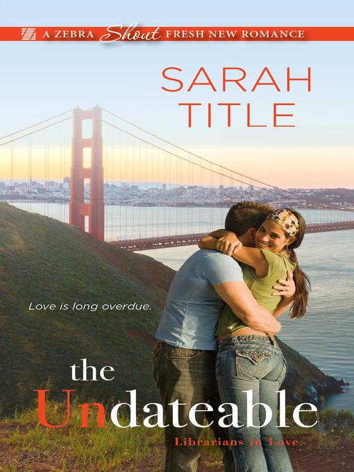 Title details for The Undateable by Sarah Title - Wait list