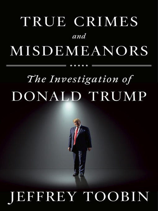 True crimes and misdemeanors the investigation of Donald Trump