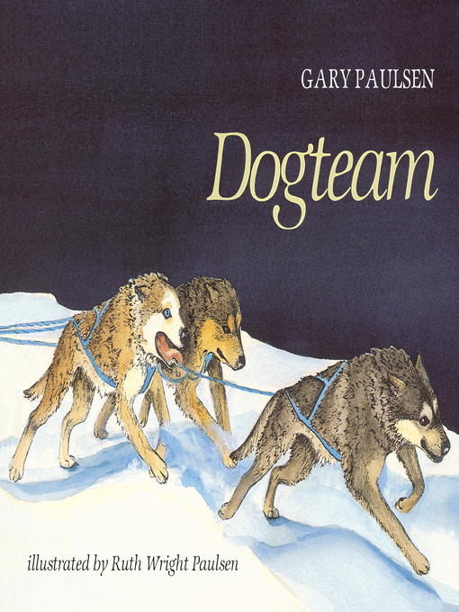 Title details for Dogteam by Gary Paulsen - Available