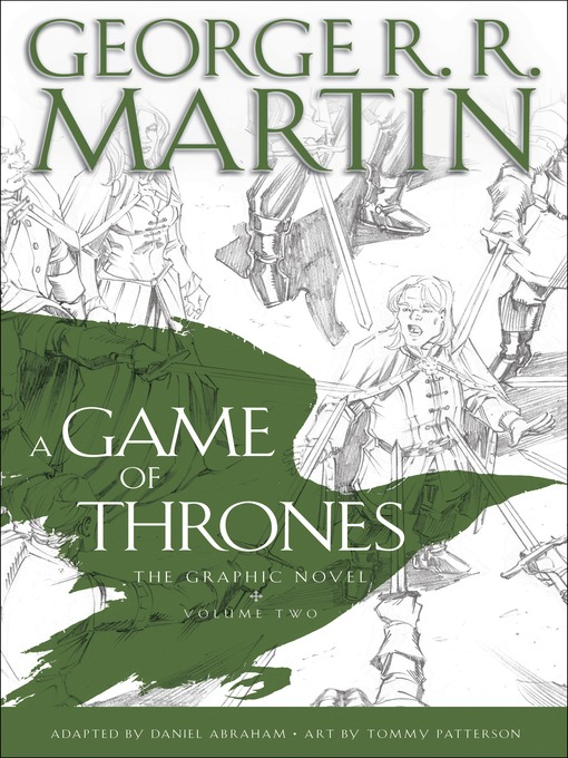Title details for A Game of Thrones: The Graphic Novel, Volume 2 by George R. R. Martin - Available