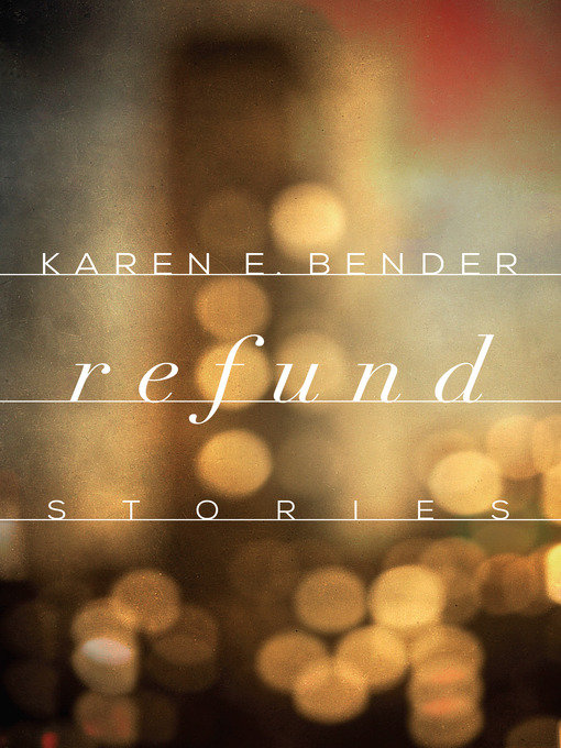 Title details for Refund by Karen E. Bender - Available