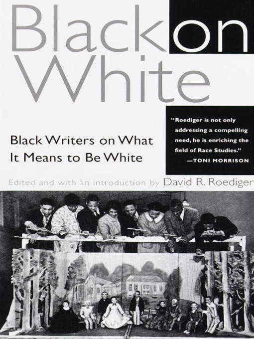 a literary analysis of the wages of whiteness by david roediger Get information across a literary analysis of the wages of whiteness by david roediger facts.