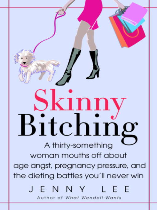 Title details for Skinny Bitching by Jenny Lee - Available