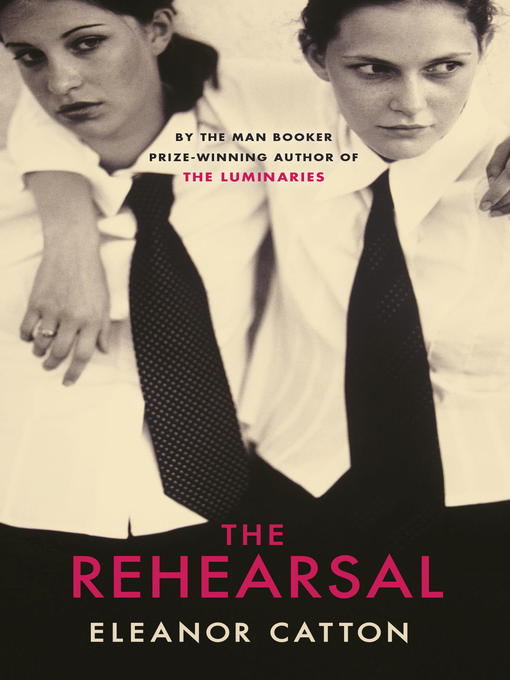 Title details for The Rehearsal by Eleanor Catton - Available
