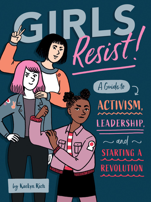 Title details for Girls Resist! by KAELYN RICH - Available