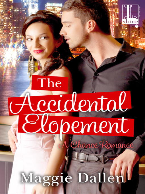 Title details for The Accidental Elopement by Maggie Dallen - Available