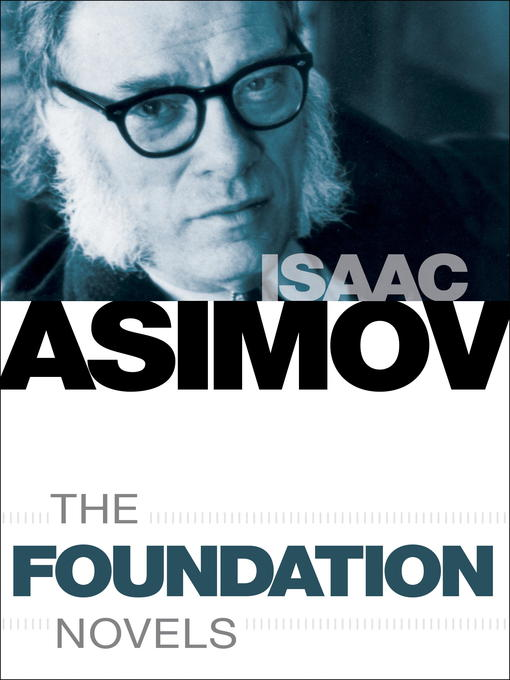 Title details for The Foundation Novels 7-Book Bundle by Isaac Asimov - Wait list
