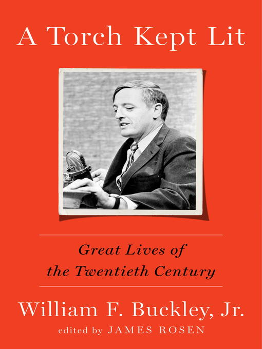 Title details for A Torch Kept Lit by William F. Buckley, Jr. - Available