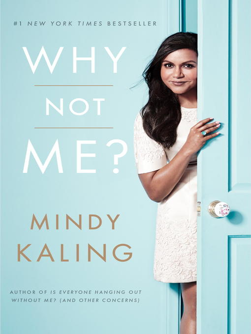 Détails du titre pour Why Not Me? par Mindy Kaling - Disponible