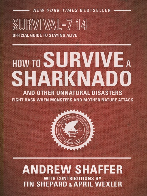 Title details for How to Survive a Sharknado and Other Unnatural Disasters by Andrew Shaffer - Available