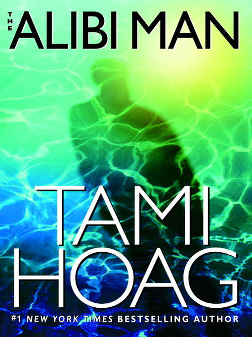 Title details for The Alibi Man by Tami Hoag - Available