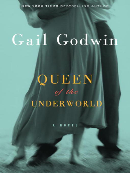 Title details for Queen of the Underworld by Gail Godwin - Available
