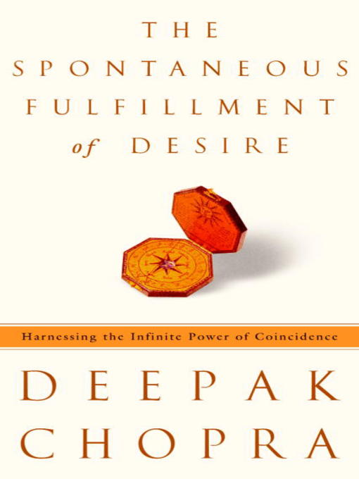 Title details for The Spontaneous Fulfillment of Desire by Deepak Chopra - Available