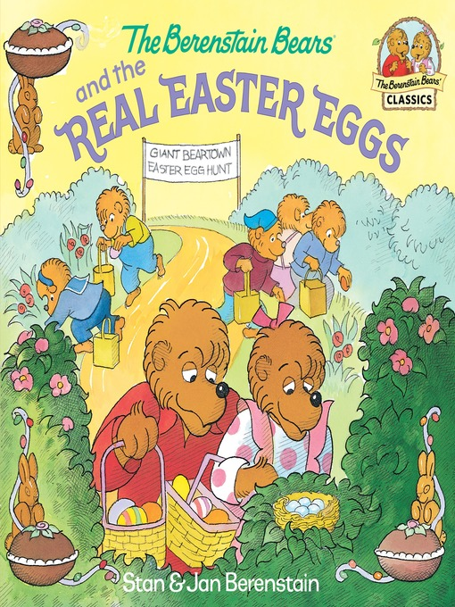 Title details for The Berenstain Bears and the Real Easter Eggs by Stan Berenstain - Wait list