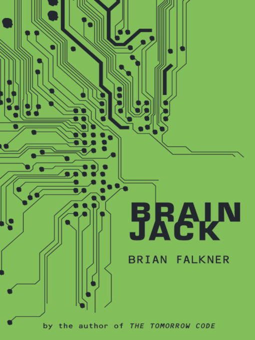 Title details for Brain Jack by Brian Falkner - Available