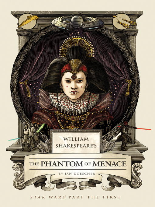 Title details for William Shakespeare's The Phantom Menace by Ian Doescher - Wait list