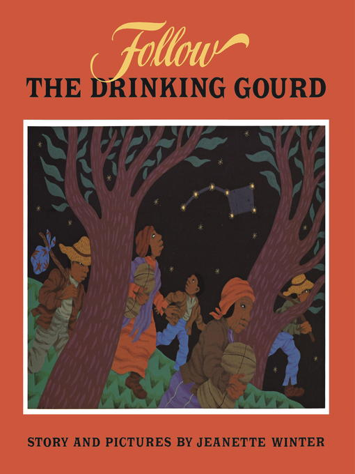 Title details for Follow the Drinking Gourd by Jeanette Winter - Available
