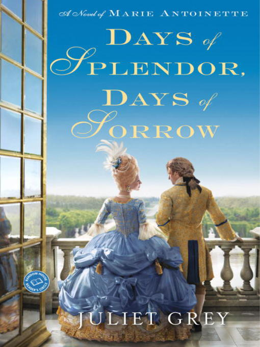 Title details for Days of Splendor, Days of Sorrow by Juliet Grey - Available