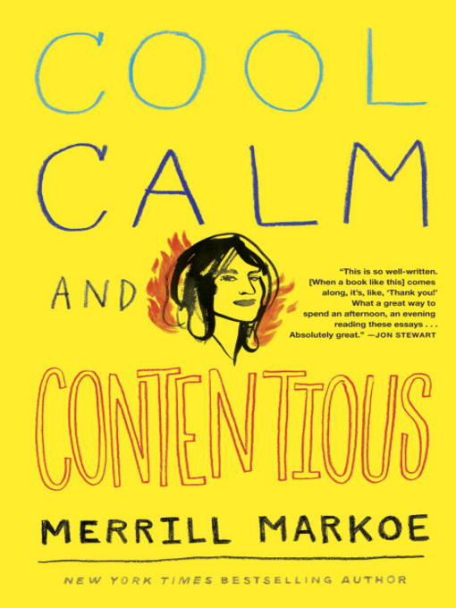 Title details for Cool, Calm & Contentious by Merrill Markoe - Available
