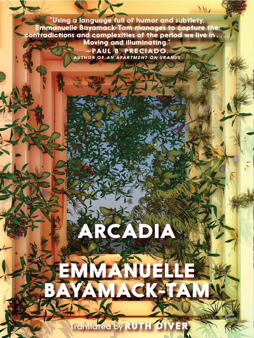 Title details for Arcadia by Emmanuelle Bayamack-Tam - Available