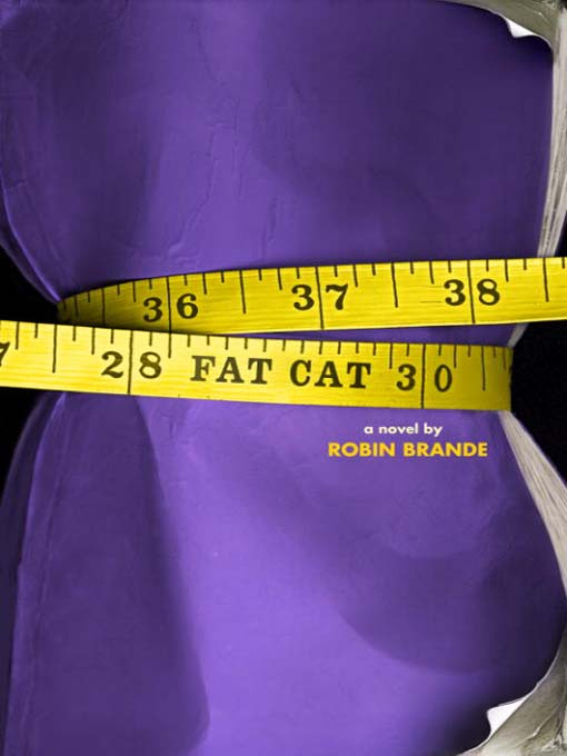 Title details for Fat Cat by Robin Brande - Available