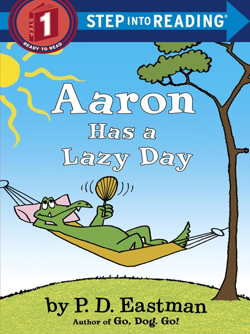 Title details for Aaron Has a Lazy Day by P.D. Eastman - Wait list