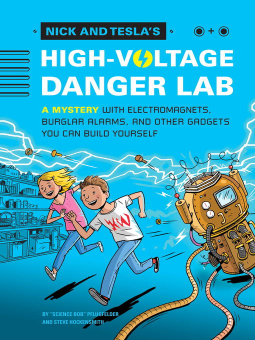 Title details for Nick and Tesla's High-Voltage Danger Lab by Bob Pflugfelder - Wait list