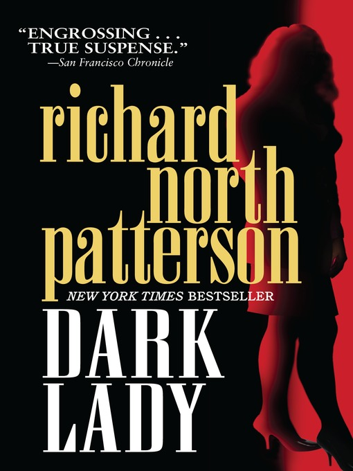 Title details for Dark Lady by Richard North Patterson - Available