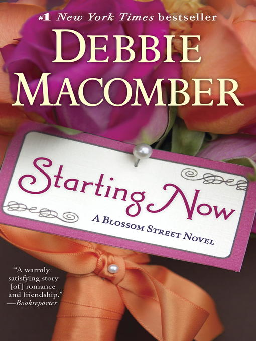 Title details for Starting Now by Debbie Macomber - Wait list