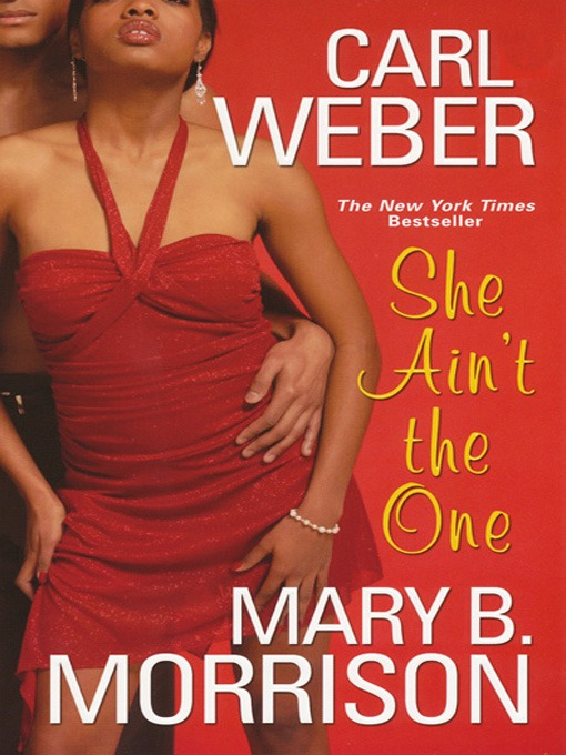 Title details for She Ain't The One by Carl Weber - Available