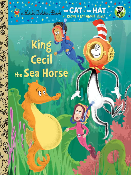 Title details for King Cecil the Sea Horse (Dr. Seuss/Cat in the Hat) by Tish Rabe - Available