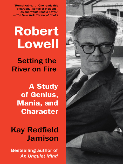 Cover of Robert Lowell, Setting the River on Fire
