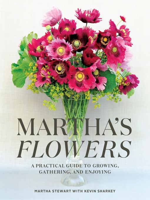 Title details for Martha's Flowers by Martha Stewart - Available