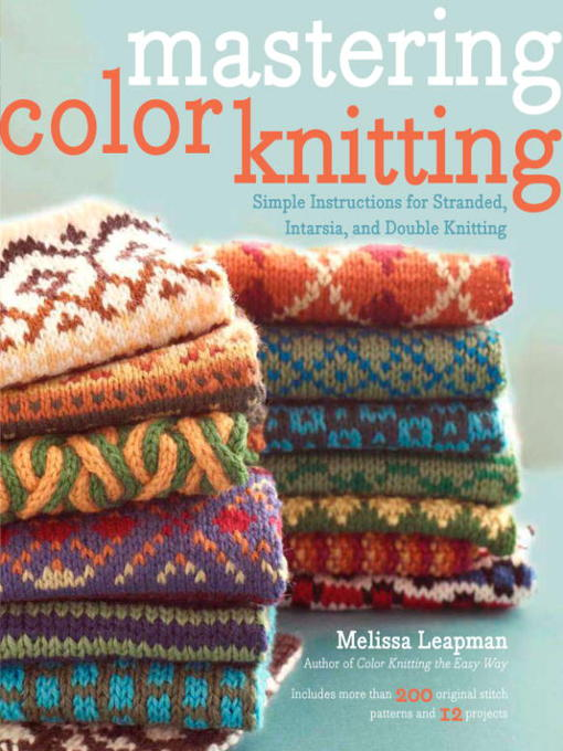 Title details for Mastering Color Knitting by Melissa Leapman - Available