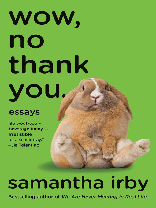 Title details for Wow, No Thank You. by Samantha Irby - Available