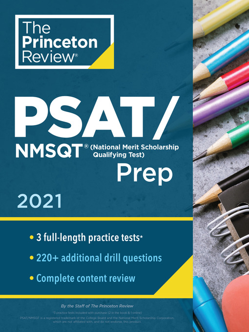 Princeton review psat/nmsqt prep, 2021 [electronic resource] : 3 practice tests + review & techniques + online tools.