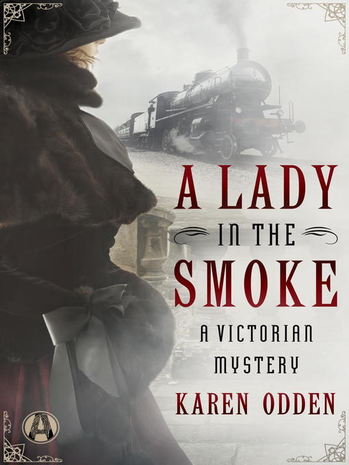 Title details for A Lady in the Smoke by Karen Odden - Wait list