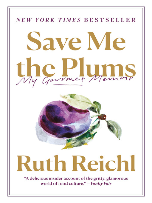 Title details for Save Me the Plums by Ruth Reichl - Available