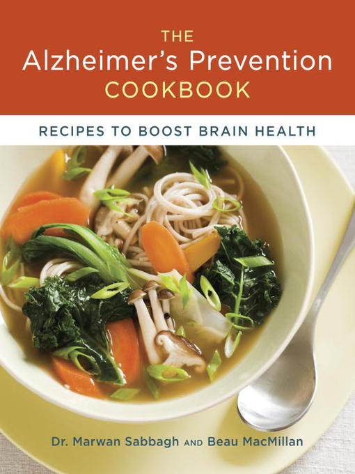 The Alzheimer's Prevention Cookbook 100 Recipes to Boost Brain Health