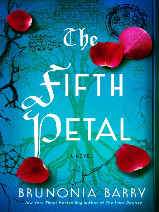 Title details for The Fifth Petal by Brunonia Barry - Available