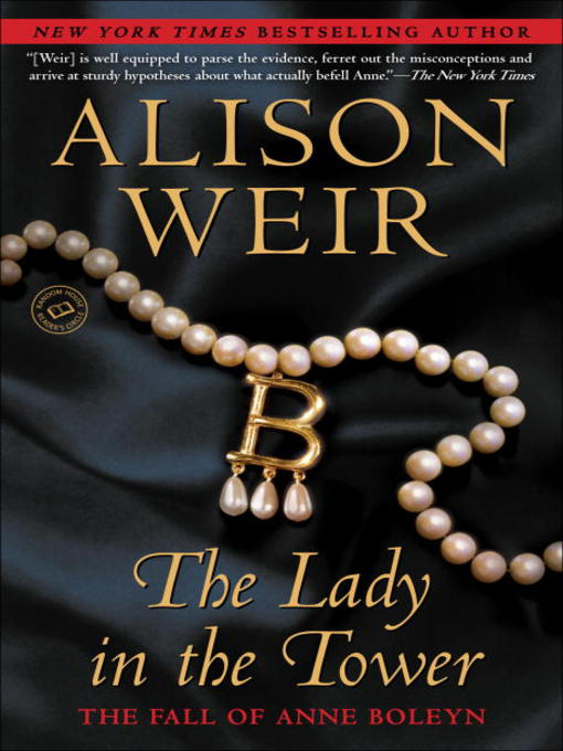 Title details for The Lady in the Tower by Alison Weir - Available