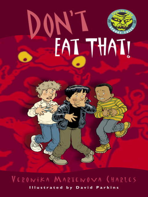 Title details for Don't Eat That! by Veronika Martenova Charles - Available