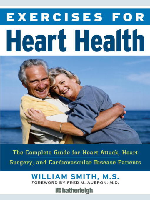 Exercises for Heart Health The Complete Guide for Heart Attack, Heart Surgery, and Cardiovascular Disease Patients