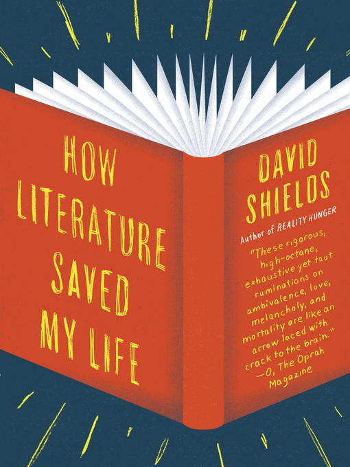 Title details for How Literature Saved My Life by David Shields - Available