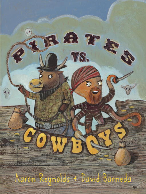 Title details for Pirates vs. Cowboys by Aaron Reynolds - Available