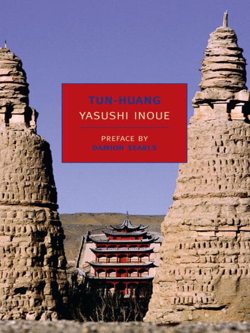 Title details for Tun-huang by Yasushi Inoue - Available