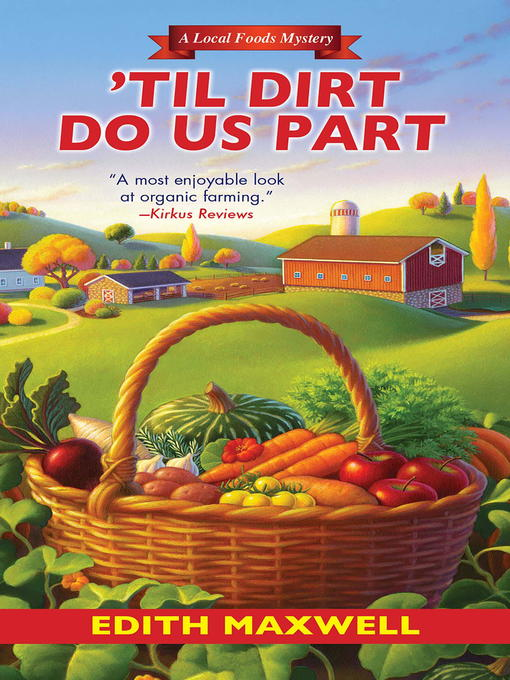Title details for 'Til Dirt Do Us Part by Edith Maxwell - Available