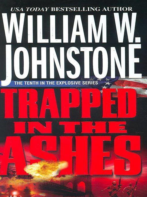 Title details for Trapped in the Ashes by William W. Johnstone - Wait list