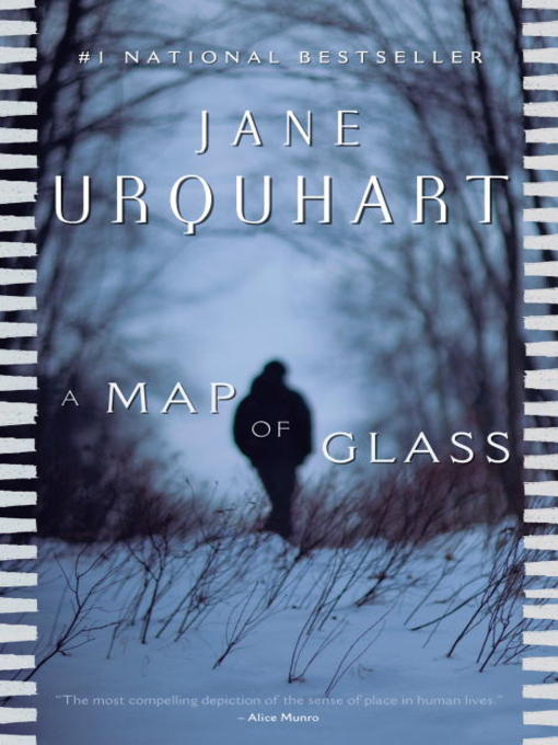 Title details for A Map of Glass by Jane Urquhart - Available