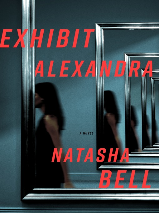Title details for Exhibit Alexandra by Natasha Bell - Available